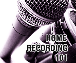Home Recording 101